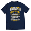 Image of I'm An Qualified Electrician T-Shirt - Deals For Top Trends