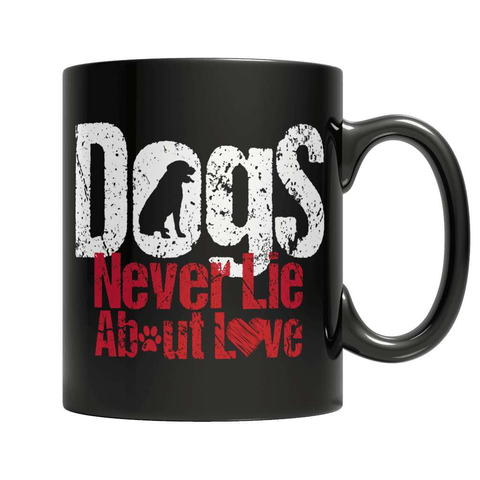 Dogs Never Lie About Love Coffee Mug - Deals For Top Trends