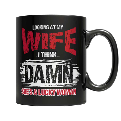 Looking At My Wife - Lucky Woman Coffee Mug - Deals For Top Trends