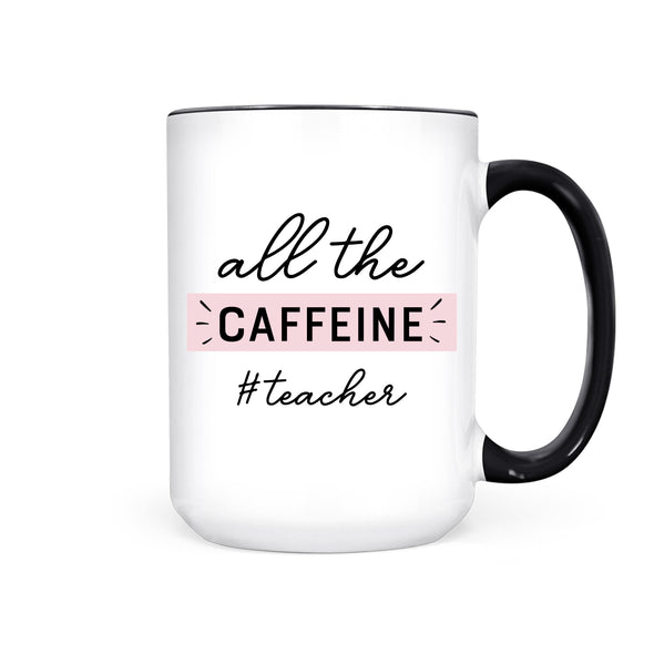 All the Caffeine Teacher | Mug