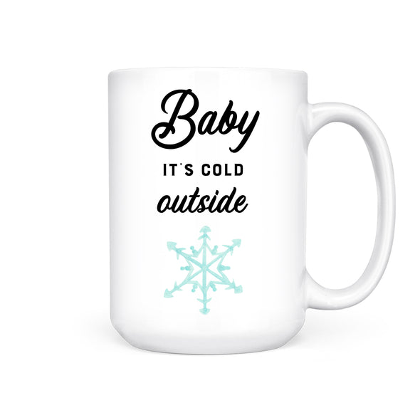 Baby It's Cold Outside | Mug