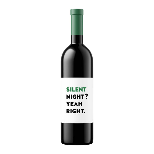 Silent Night? Yeah Right | Wine Label