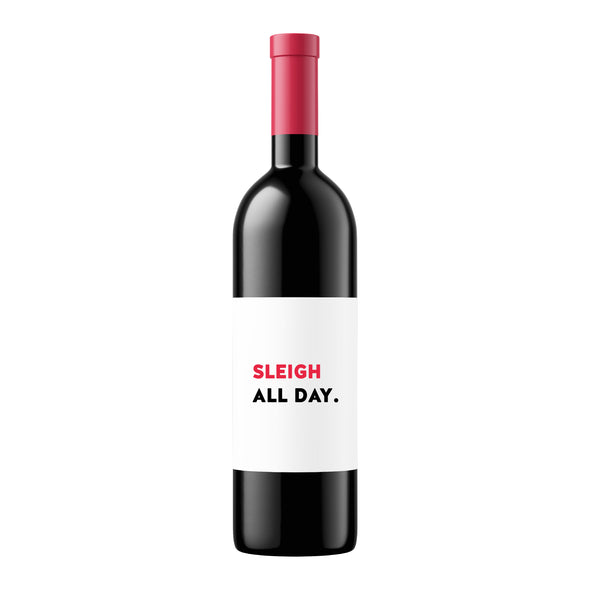 Sleigh All Day | Wine Label