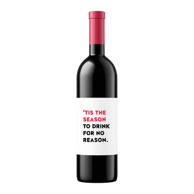 'Tis the Season to Drink for No Reason | Wine Label