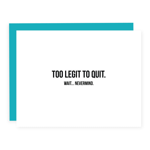 Too Legit to Quit | Card