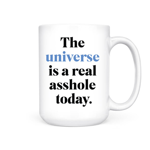 The Universe is a Real Asshole | Mug