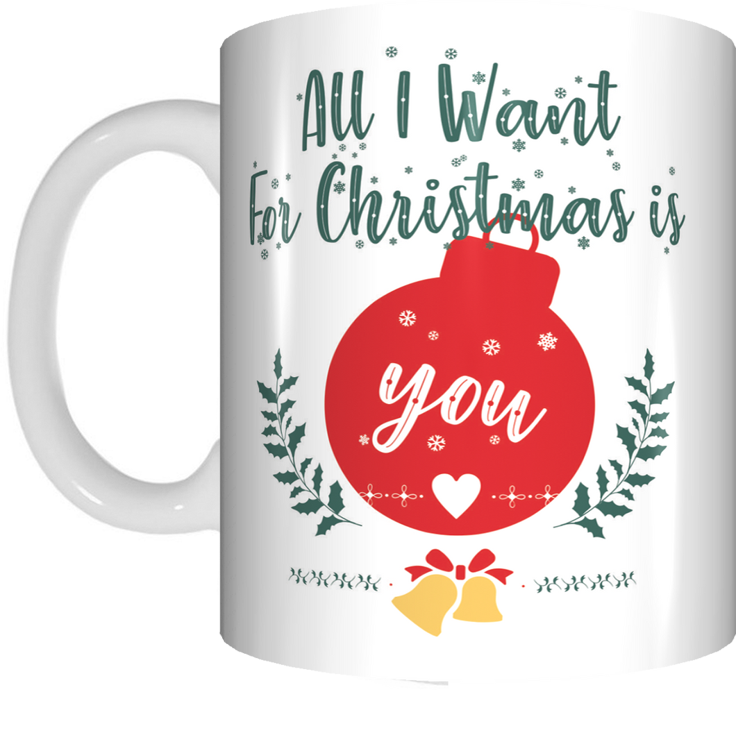 All I Want For Christmas Is You Coffee Mug Gift Present Xmas Bauble Cup