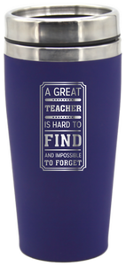 Teacher Travel Mug Coffee Flask A Great Teacher Is Hard To Find And Impossible To Forget - fair-dinkum-gifts