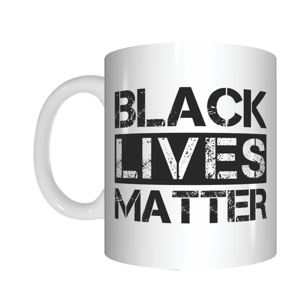 BLACK LIVES MATTER WHITE COFFEE MUG GIFT FDG07-92-26003