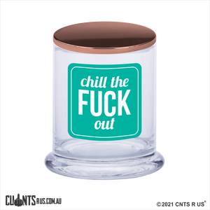 Chill The F*ck Out Scented Candle Rude