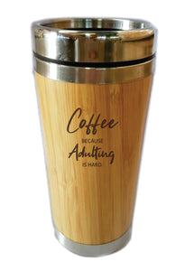 Coffee Because Adulting Is Hard Bamboo Travel Mug Flask 450ml Gift Eco Friendly - fair-dinkum-gifts