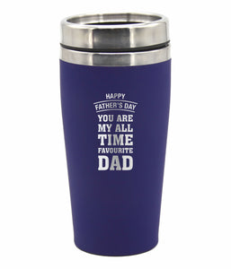 Fathers Day Travel Mug You Are My All Time Favourite Dad Coffee Flask - fair-dinkum-gifts