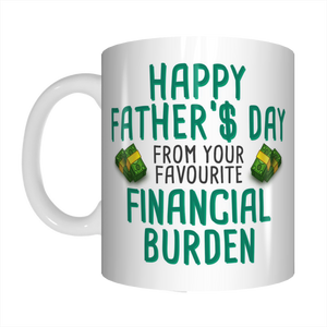 Happy Father's Day Financial Burden Coffee Mug Gift For Dads Funny FDG07-92-26028