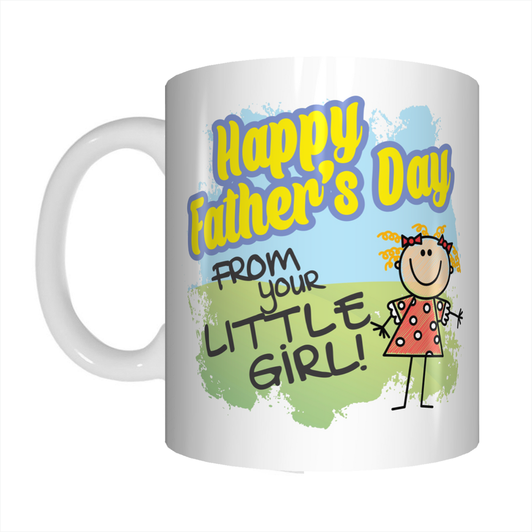 Happy Father's Day From Your Little Girl Coffee Mug Gift For Dads FDG07-92-26034