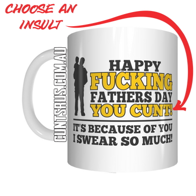 Happy Fucking Father's Day It's Because of You I Swear So Much Rude Coffee Mug CRU07-92-12080