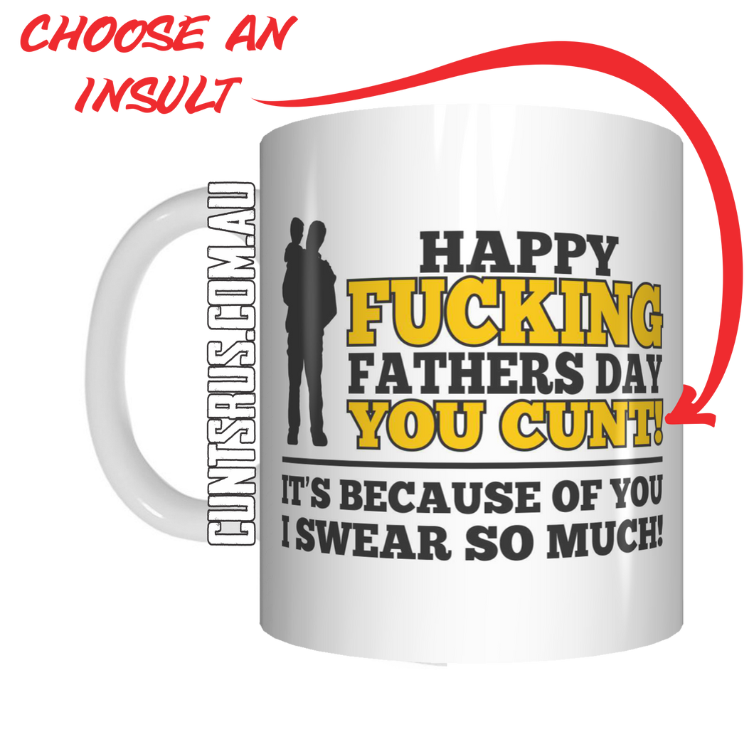 Happy Fucking Father's Day It's Because of You I Swear So Much Rude Coffee Mug CRU07-92-12080 - fair-dinkum-gifts