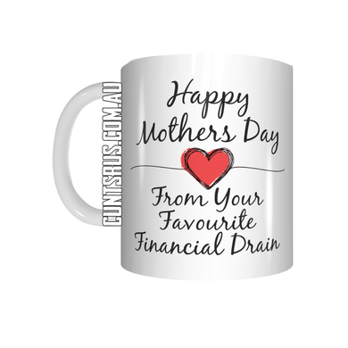 Happy Mothers Day From Your Favourite Financial Drain Coffee Mug CRU07-92-12140