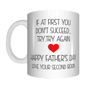 If At First You Don't Succeed Try Again Coffee Mug Gift For Dads On Father's Day FDG07-92-26039