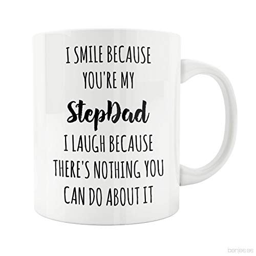 I Smile Because You're My Stepdad Nothing You Can Do About It Coffee Mug Stepfather Father's Day Gift