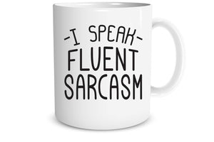 I Speak Fluent Sarcasm Coffee Mug Funny Gift