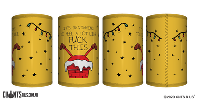 It's Beginning To Feel A Lot Like Fuck This Stubby Holder CRU26-40-12115 - fair-dinkum-gifts