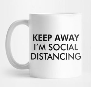 Keep Away I'm Social Distancing Mug Virus Stay Away From Me Keep Your Distance