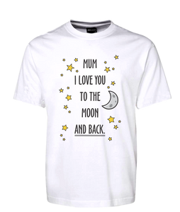 Mum I Love You To The Moon And Back Tee T-Shirt For Mother's Day FDG01-1HT-23008 - fair-dinkum-gifts