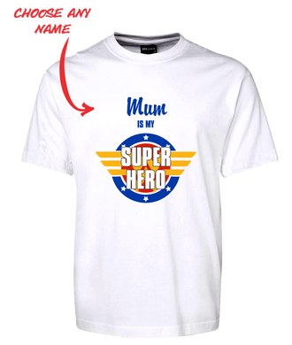 Mum Is My Super Hero Tee T-Shirt For Mother's Day FDG01-1HT-23009