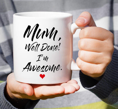 Mum Well Done I'm Awesome Coffee Mug Mothers Day GIFT