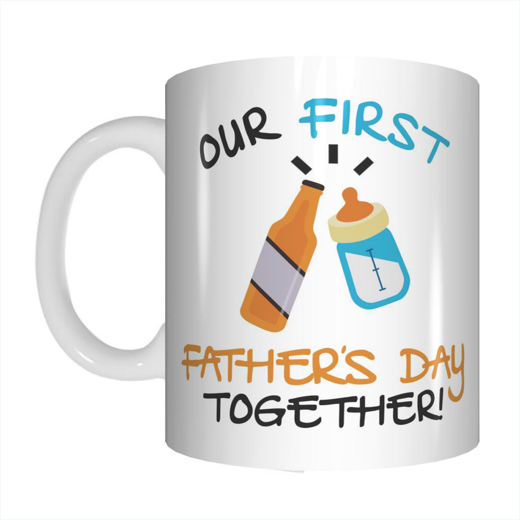 Our First Father's Day Together Coffee Mug Gift For Dads FDG07-92-26019