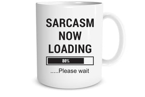 Sarcasm Now Loading Coffee Mug Funny Gift