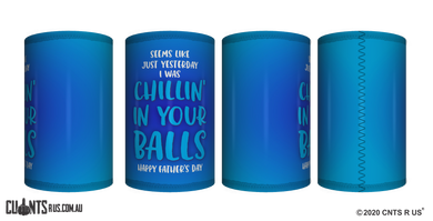 Seems Like Just Yesterday I Was Chilling In Your Balls Father's Day Stubby Holder