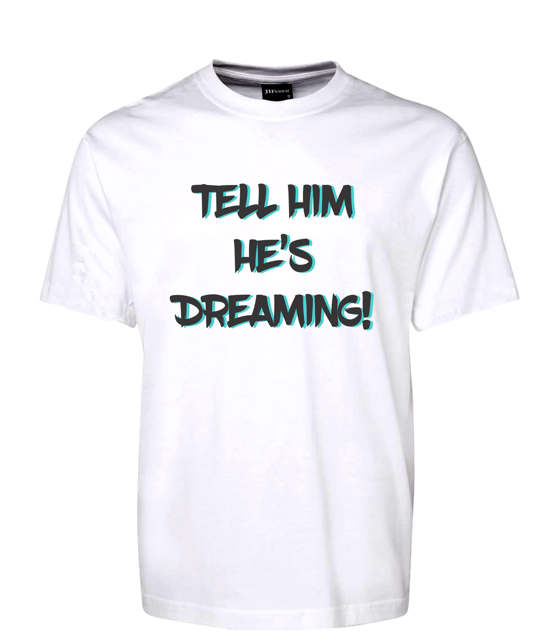 Tell Him He's Dreaming T-Shirt The Castle Movie Tee