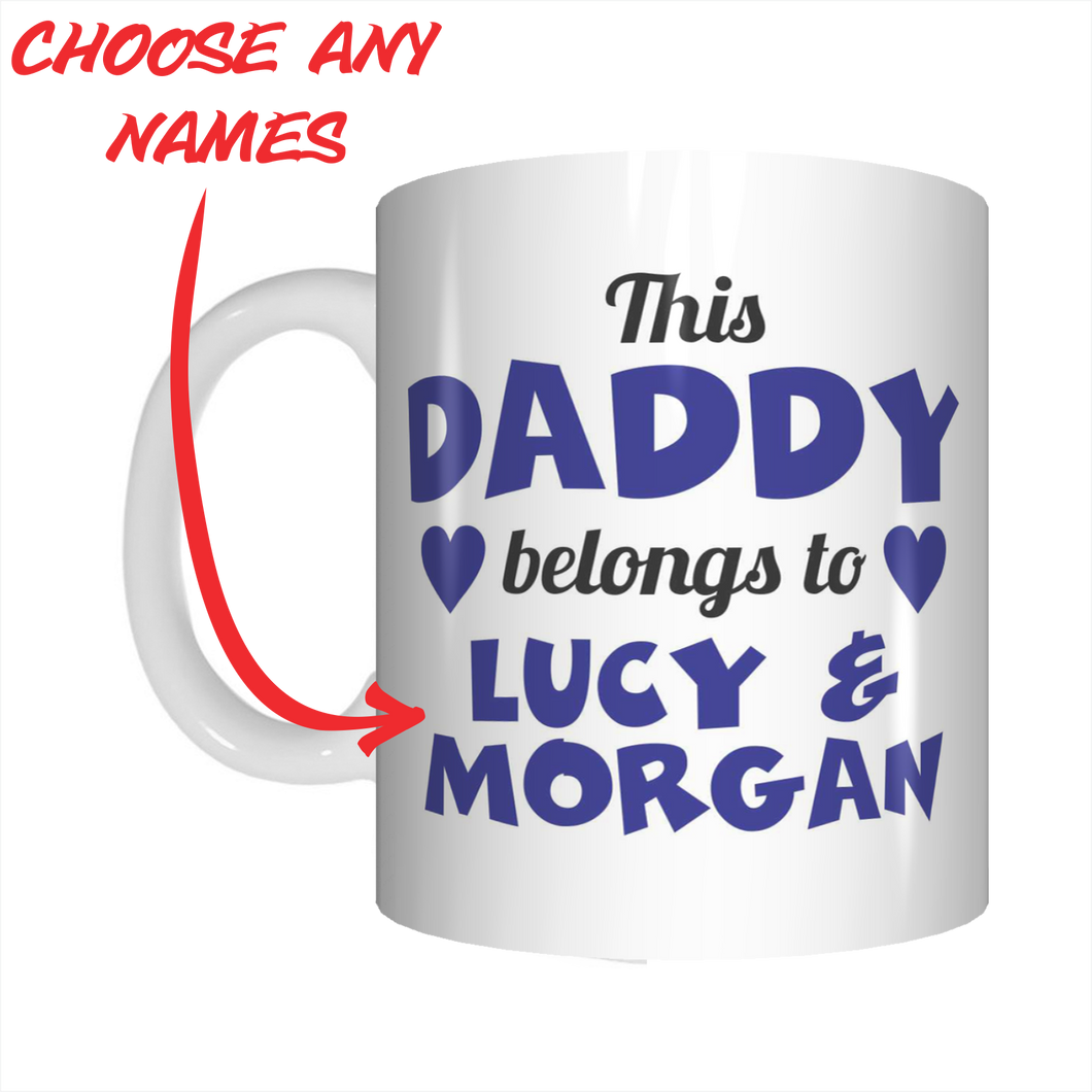 This Daddy Belongs To Personalised Coffee Mug For Father's Day FDG07-92-26044