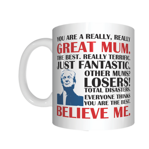 Trump You Are A Really Great Mum Mug Gift For Mother's Day