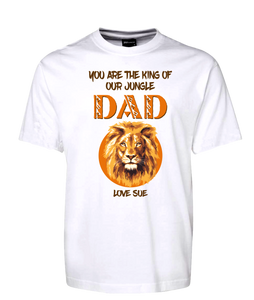 You Are The King Of Our Jungle Dad Tee Personalised T-Shirt Gift For Father's DayFDG01-1HT-23030/S