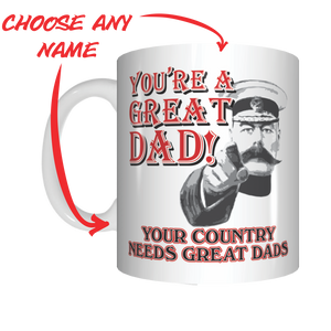 You're A Great Dad Your Country Needs Great Dads Lord Kitchener Coffee Mug Father's Day FDG07-92-26048