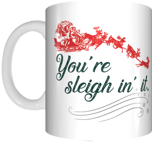 You're Sleigh In It Christmas Coffee Mug Gift Present Xmas Cup Reindeer Santa Sleigh