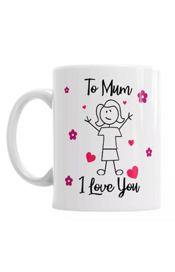 To Mum I Love You Mother's Day Mug