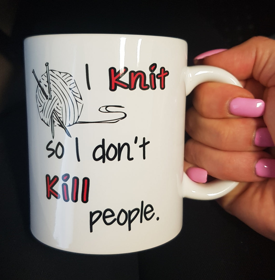 I Knit So I Dont Kill People Coffee Mug Funny Novelty Gifts - fair-dinkum-gifts