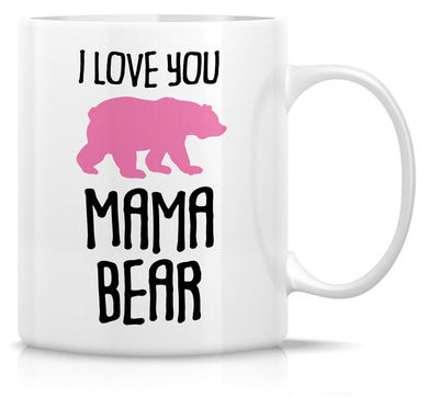 I Love You Mama Bear Coffee Mug Mothers Day Birthday Christmas Mum GIFT Pink and White