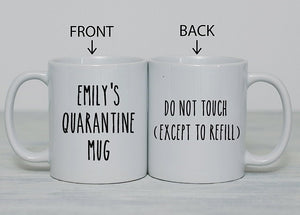 Personalised Quarantine Name Coffee Mug Do Not Touch Office Gift