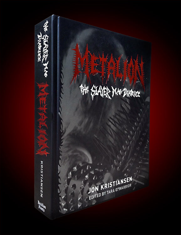 "METALION: THE SLAYER MAG DIARIES by Jon ""Metalion"" Kristiansen"