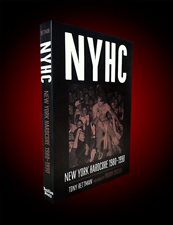 NYHC: NEW YORK HARDCORE 1980-1990 by Tony Rettman