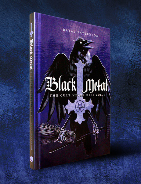 BLACK METAL: THE CULT NEVER DIES VOL. 1 by Dayal Patterson