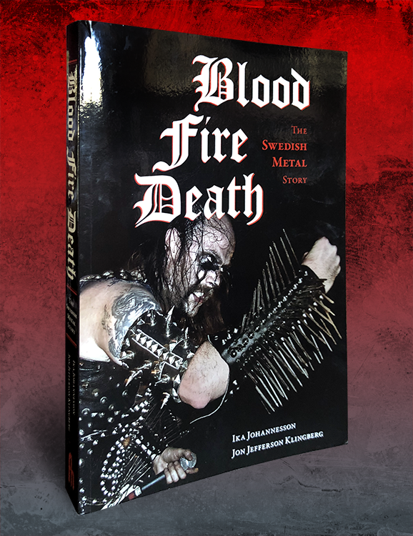 BLOOD FIRE DEATH: The Swedish Metal Story (PAPERBACK)