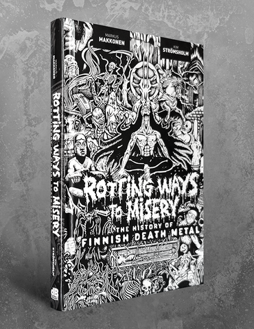 ROTTING WAYS TO MISERY: The History of Finnish Death Metal (U.S. Edition)