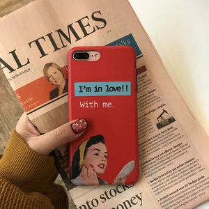 """I'M IN LOVE WITH ME"" IPHONE CASE"