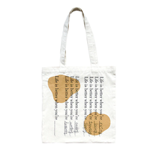 "Load image into Gallery viewer, ""LIFE IS BETTER WHEN YOU'RE _____"" CANVAS BAG"