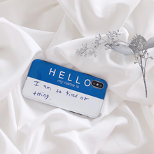 "Load image into Gallery viewer, ""HELLO: I AM SO TIRED OF TRYING"" IPHONE CASE"